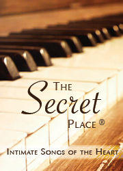 THE SECRET PLACE - Intimate Christian Praise & Worship Music